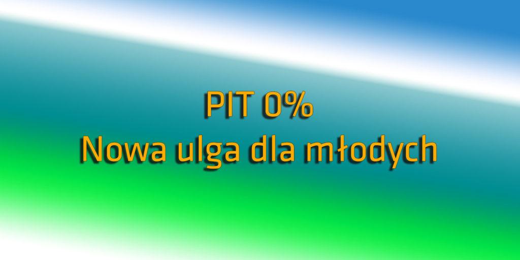 Pit 0% - ulga dla młodych pracowników